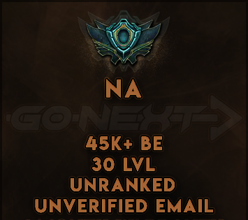 NA UNRANKED/UNVERIFIED SMURF | 45K+ BE |